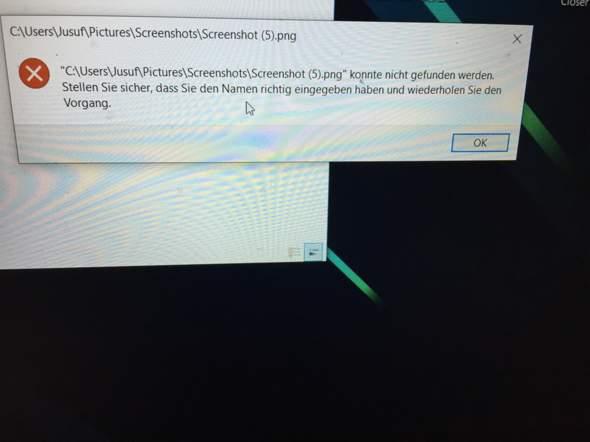 Windows 10 Screenshots öffnen geht nicht Fehlermeldung .png konnte nicht gefunden werden...