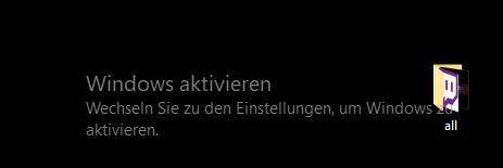 """""""Windows aktivieren"""" - Obwohl ich es aktiviert habe?"""