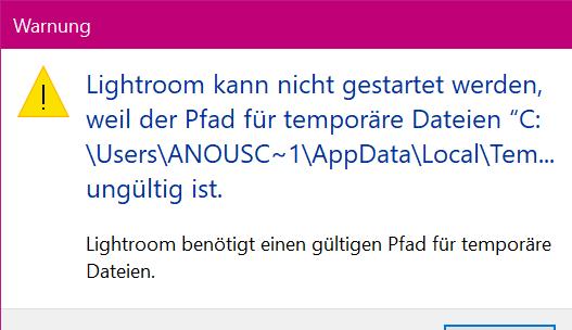 lightroom zeigt bei öffnen Pfad temporäre Dateien ungültig an?
