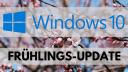 Windows 10: Version 1803 bekommt Corona-bedingte Gnadenfrist
