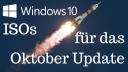 Windows 10 Oktober 2018 Update: So bekommt man die ISO schon jetzt