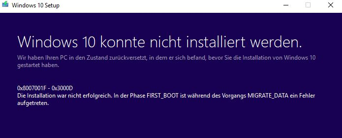 Windows 10  - Installation nicht erfolgreich. 0x8007001F - 0x3000D. In der Phase FIRST-BOOT...
